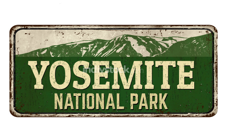 Yosemite national park vintage rusty metal sign on a white background, vector illustration