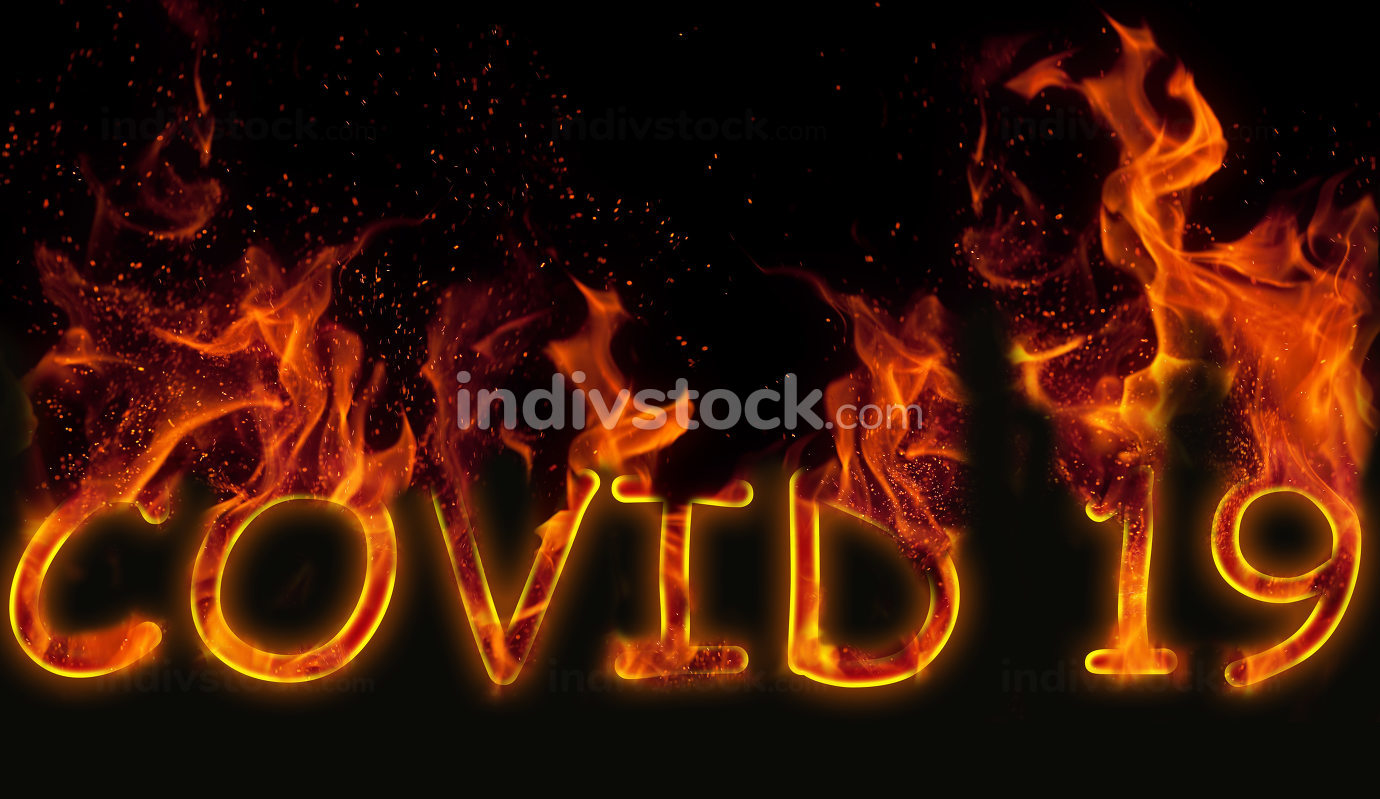 The designation of a Covid 19 virus as burning letters on a blac