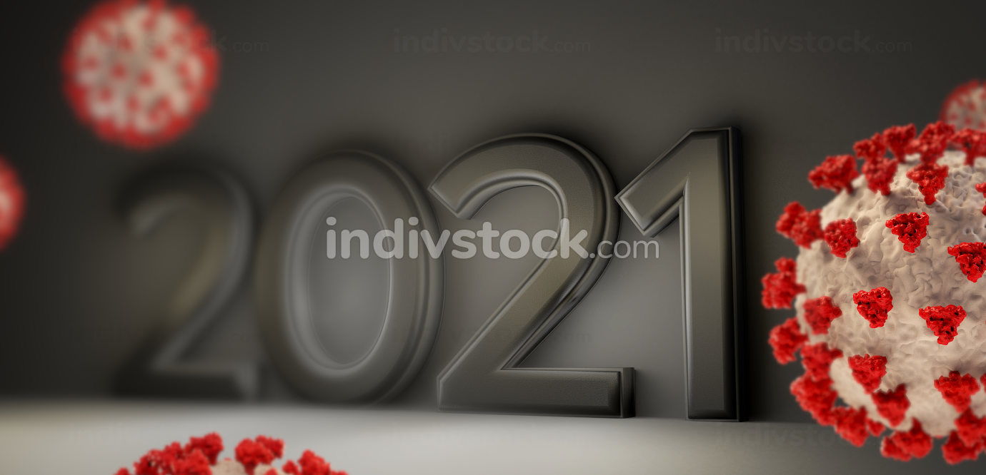 dark bold letters year 2021 next to Corona Virus COVID-19 3d-illustration background