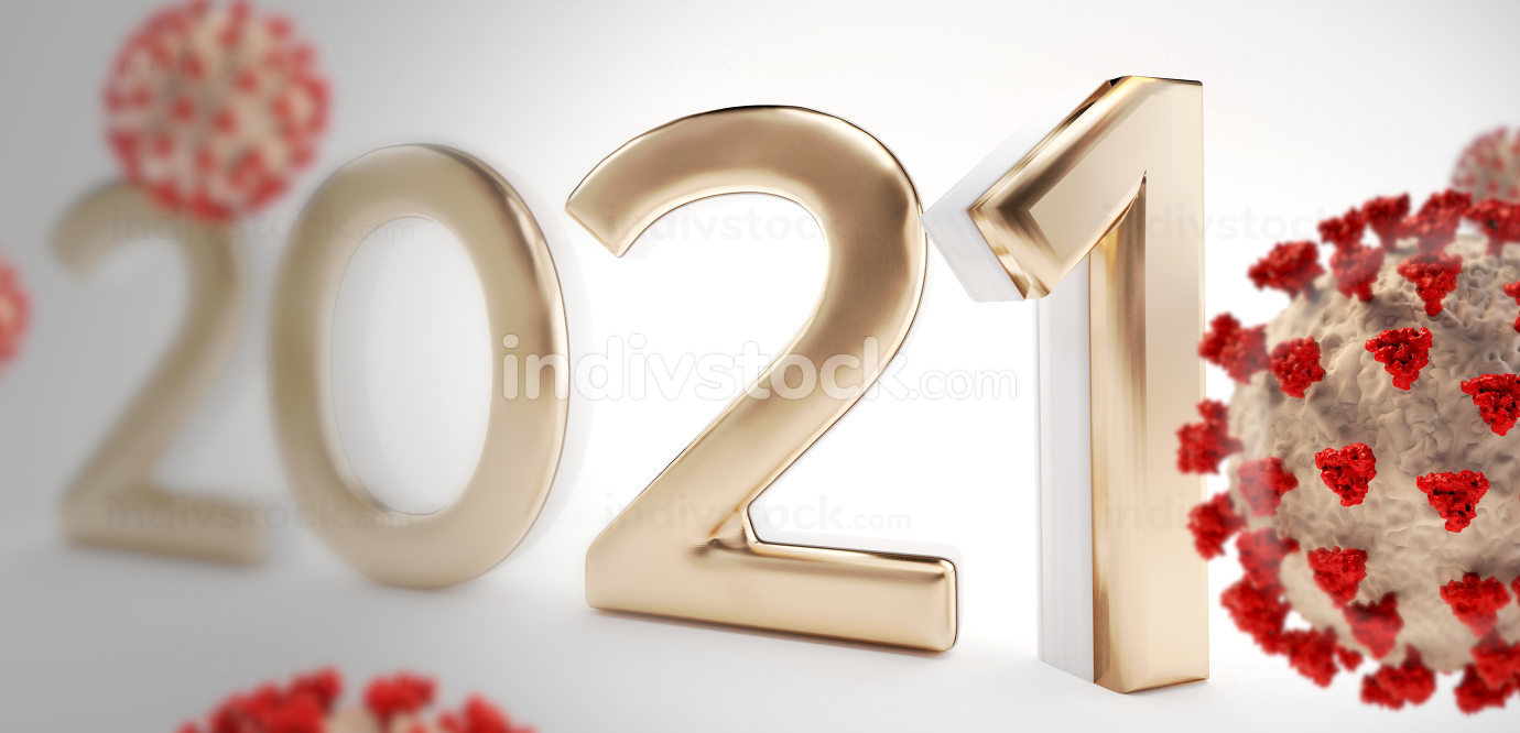 golden bold letters year 2021 next to Corona Virus COVID-19 3d-illustration background
